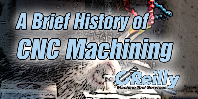A Brief History of CNC Machining